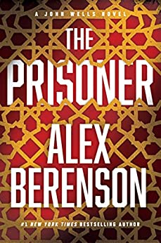 The Prisoner (A John Wells Novel) by [Berenson, Alex]
