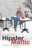 Hipster Mattic, Matt Granfield, 1742377858
