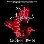 The Skull and the Nightingale | Michael Irwin