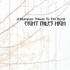 Eight Miles High: Bluegrass Tribute to Byrds