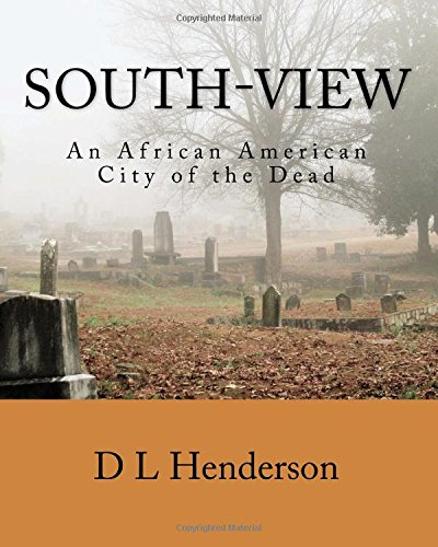 Read Online South-View: An African American City of the Dead ebook