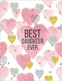 9544ffef80b56 Best Daughter Ever Sketchbook: Journal, Sketch, Art Gifts for Kids ...
