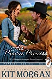 Front cover for the book His Prairie Princess (Prairie Brides) by Kit Morgan