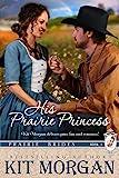 His Prairie Princess (Prairie Brides Book 1)