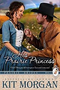 His Prairie Princess by Kit Morgan ebook deal