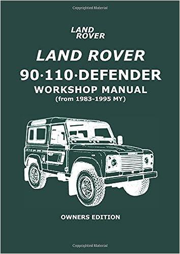 land rover 90   110   defender workshop manual (from 1983-1995 my) owners  edition: owners manual (workshop manual land rover) paperback – 20 aug 2005