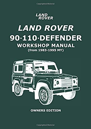 land rover 90 110 defender workshop manual from 1983 1995 my rh amazon co uk land rover defender owners workshop manual land rover defender owners manual download