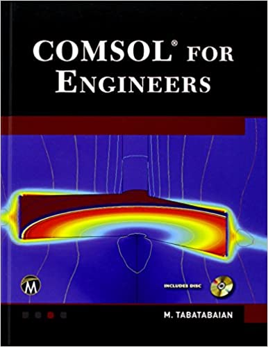 COMSOL for Engineers (Multiphysics Modeling): Mehrzad