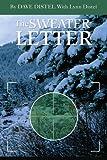 The Sweater Letter, David L. Distel and Lynn M. Distel, 0595259332