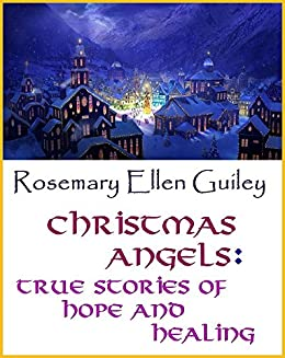 Christmas angels true stories of hope and healing kindle christmas angels true stories of hope and healing by guiley rosemary ellen fandeluxe Epub