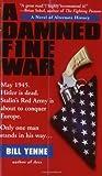 A Damned Fine War, William Yenne and Bill Yenne, 0425184501