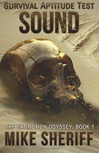 Survival Aptitude Test: Sound (The Extinction Odyssey) (Volume 1)