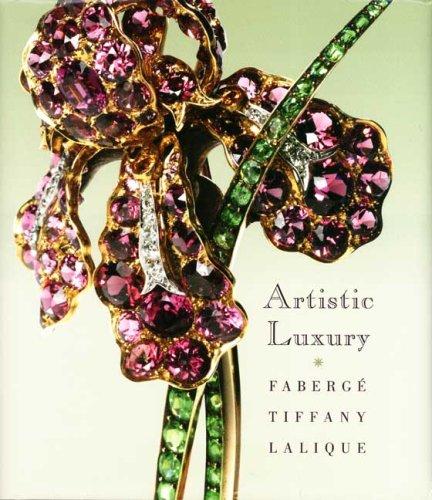 Artistic Luxury: Fabergé, Tiffany, Lalique pdf