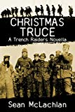 Christmas Truce: A Novella in the Trench Raiders Series