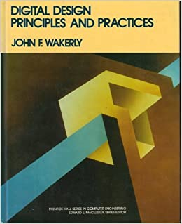 Digital Design Principles And Practices John F Wakerly