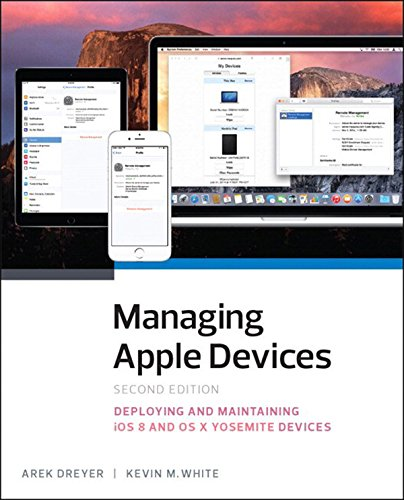Download Managing Apple Devices: Deploying and Maintaining iOS and OS X (2nd Edition) Pdf