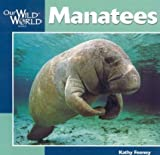img - for Manatees (Our Wild World) by Kathy Feeney (2001-03-01) book / textbook / text book