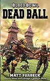 Dead Ball (Blood Bowl) by Forbeck, Matt (2005) Mass Market Paperback