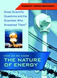 How Do We Know the Nature of Energy, Robert Greenberger, 1404200762