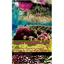 Great Barrier Reef and Beyond - Corals and Coral Reefs: An ocean adventure through the Great Barrier Reefs and beyond!
