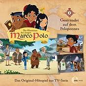 Gestrandet auf dem Peloponnes (Die Abenteuer des jungen Marco Polo 2): Das Original-Hörspiel zur TV-Serie | Thomas Karallus