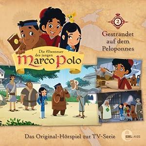 Gestrandet auf dem Peloponnes (Die Abenteuer des jungen Marco Polo 2) Hörspiel