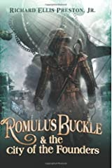Romulus Buckle & the City of the Founders (The Chronicles of the Pneumatic Zeppelin Book 1) Kindle Edition