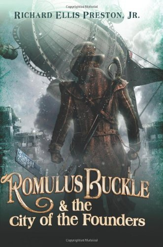 Romulus Buckle & the City of the Founders (The Chronicles of the Pneumatic Zeppelin Book 1)