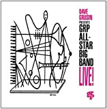 Dave Grusin Presents GRP All-Star Big Band Live!