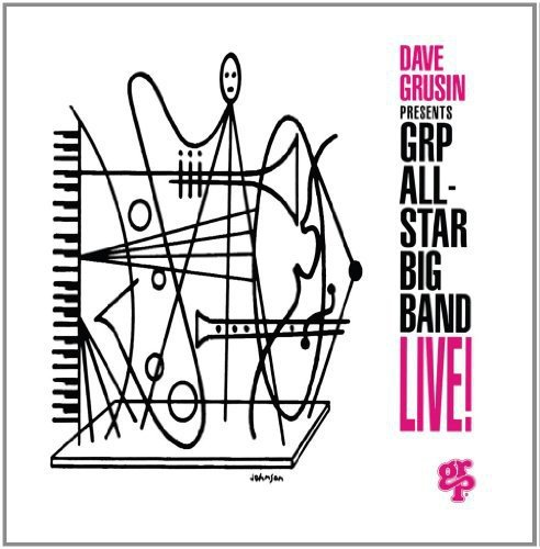 All Star Big Band - Dave Grusin Presents GRP All-Star Big Band Live!