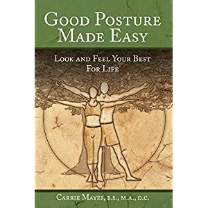 Good Posture Made Easy: Look and Feel Your Best for Life