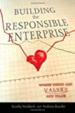 Building the Responsible Enterprise, Sandra A. Waddock and Andreas Rasche, 0804781958