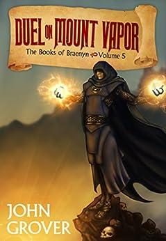 Duel on Mount Vapor (The Books of Braenyn #5) by [Grover, John]