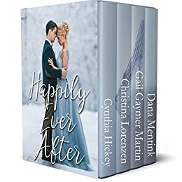 Happily Ever After: Contemporary retellings of classic Fairy Tales by [Hickey, Cynthia, Lorenzen, Christina, Martin, Gail Gaymer, Mentink, Dana]