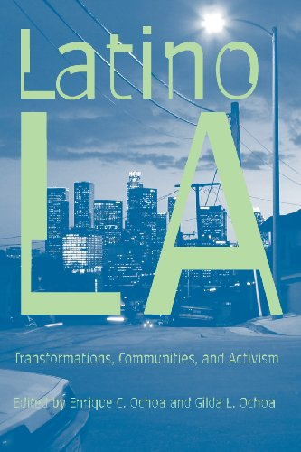 Latino Los Angeles: Transformations, Communities, and...