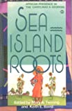 Sea Island Roots: African Presence in the Carolinas and Georgia : Testimonies of African Cultural Continuity, Baird, Keith E. and Twining, Mary A., 0865430691