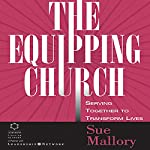 Equipping Church: Serving Together to Transform Lives | Sue Mallor
