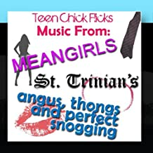 Teen Chick Flicks - Music From Mean Girls, Angus Thongs And Perfect Snogging & St. Trinian's