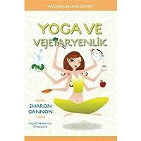 Yoga ve Vejetaryenlik: Aydınlanma Diyeti
