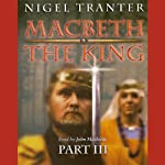Macbeth: The King: Part 3 | Nigel Tranter