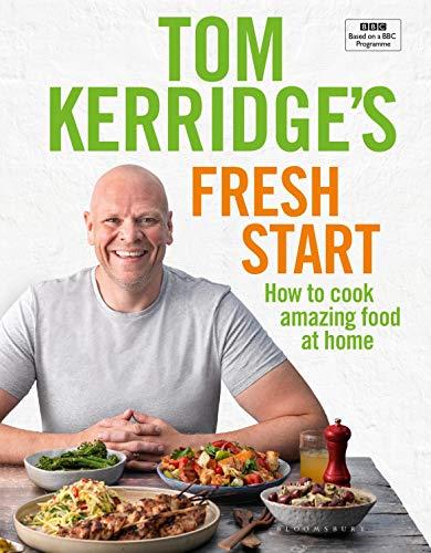 Tom Kerridge's Fresh Start: Kick start your new year. Eat well every day by Tom Kerridge
