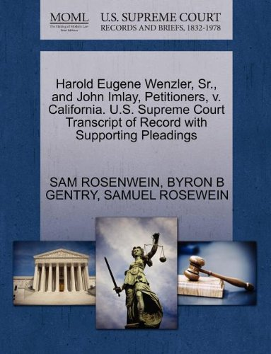 Harold Eugene Wenzler, Sr., and John Imlay, Petitioners, V. California. U.S. Supreme Court Transcript of Record with Supporting Pleadings