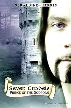 Prince of the Godborn (Seven Citadels Book 1) by [Harris, Geraldine]