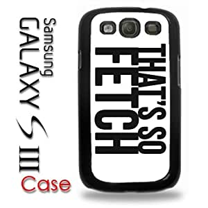 Samsung Galaxy S3 Plastic Case - Thats So Fetch Mean Girls Regina George Burn Book by Maris's Diary