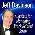 A System for Managing Work Related Stress | Jeff Davidson