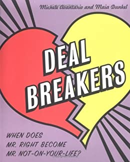 Deal Breakers: When Does Mr. Right Become Mr. Not-On-Your-Life? by [Avantario, Michele, Dunkel, Maia]