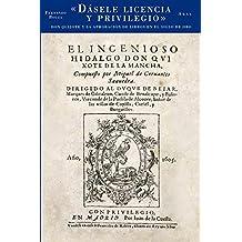 Dasele Licencia y Privilegio: Don Quijote y La Aprobacion de Libros En El Siglo de Oro