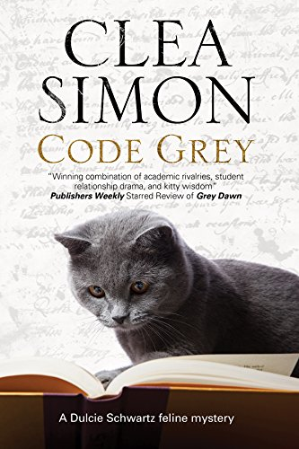 Code Grey: A feline-filled academic mystery (A Dulcie Schwartz Cat Mystery)