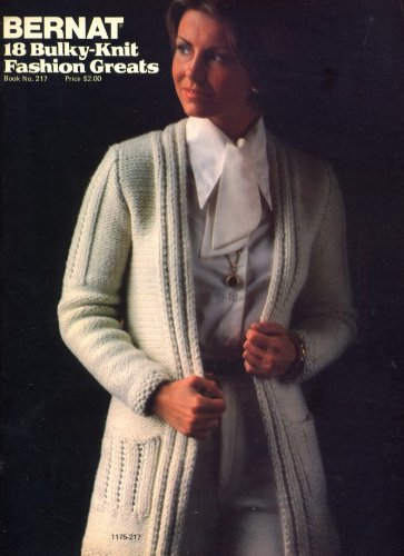 Bernat 18 Bulky-Knit Fashion Greats (Book No 217)