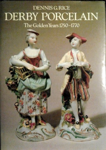 Derby Porcelain Golden Years 1750 1770